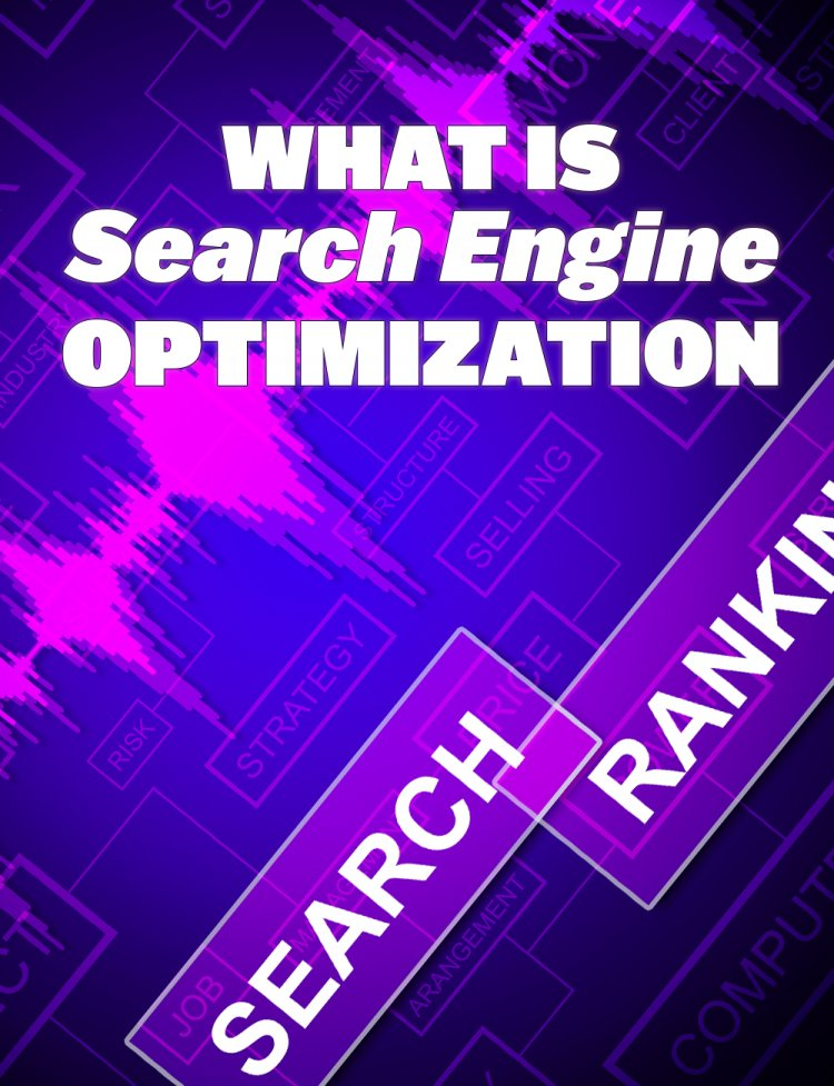 What Is Search Engine  Optimization And How Can You Implement It?